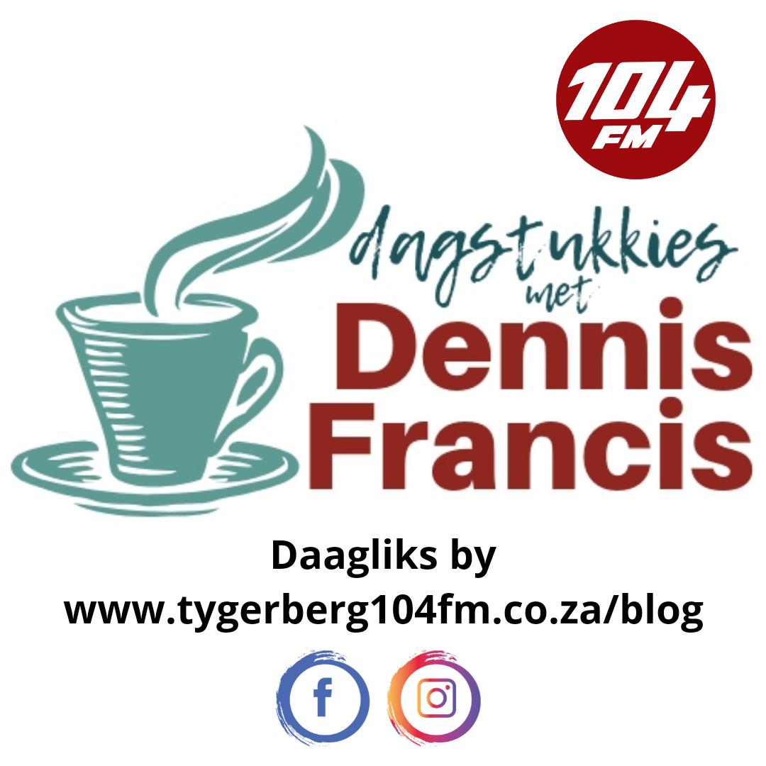 Dagstukkies met Dennis Francis 31 Januarie 2019
